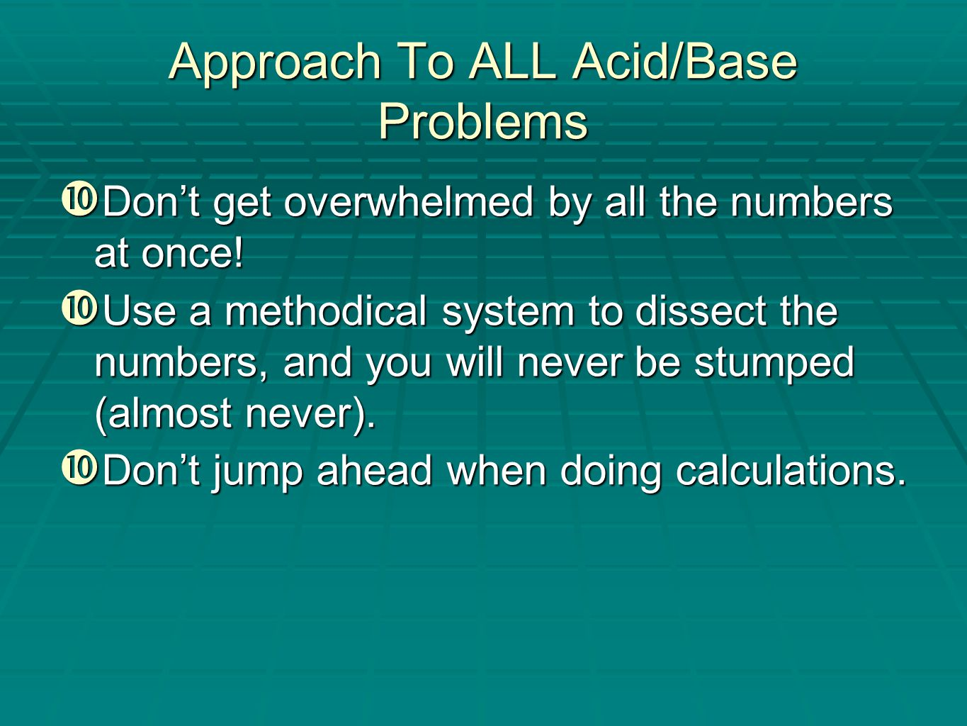 Approach To ALL Acid/Base Problems