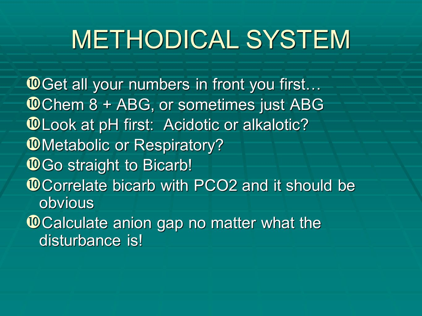 METHODICAL SYSTEM Get all your numbers in front you first…