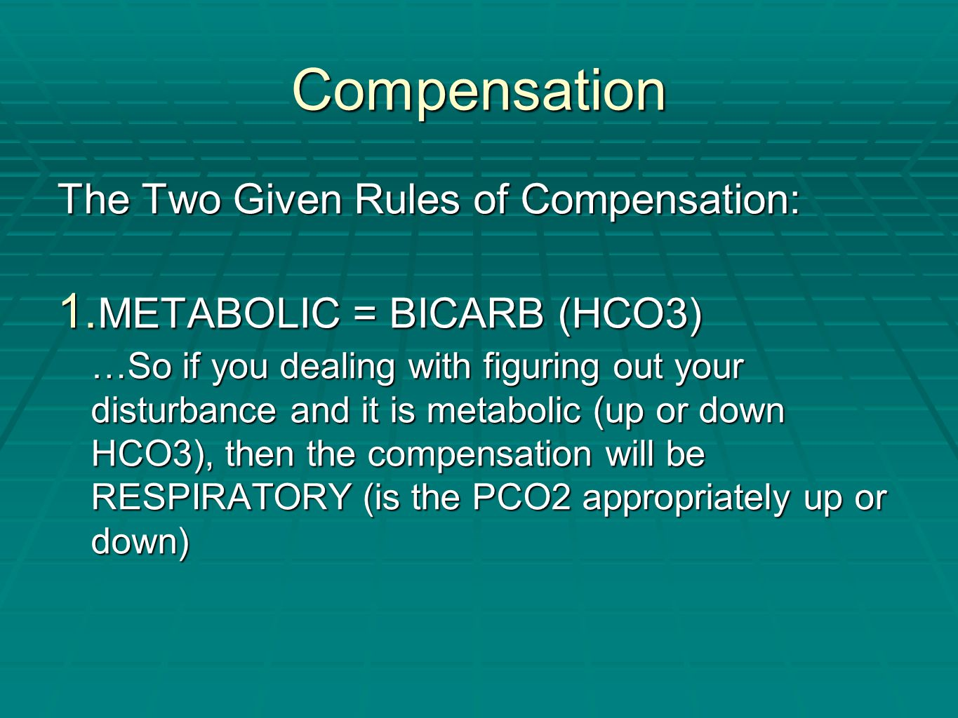 Compensation The Two Given Rules of Compensation:
