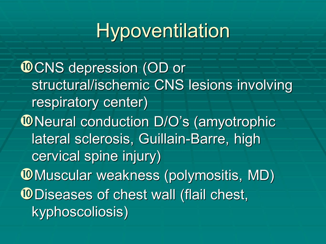 Hypoventilation CNS depression (OD or structural/ischemic CNS lesions involving respiratory center)