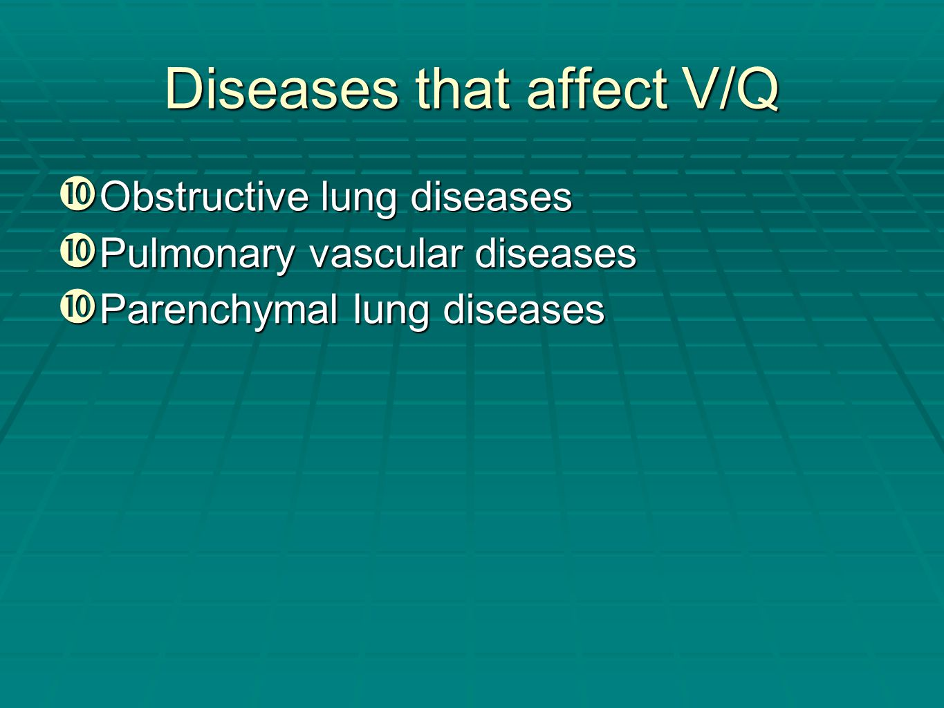 Diseases that affect V/Q