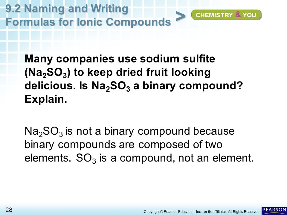 CHEMISTRY & YOU Many companies use sodium sulfite (Na2SO3) to keep dried fruit looking delicious. Is Na2SO3 a binary compound Explain.