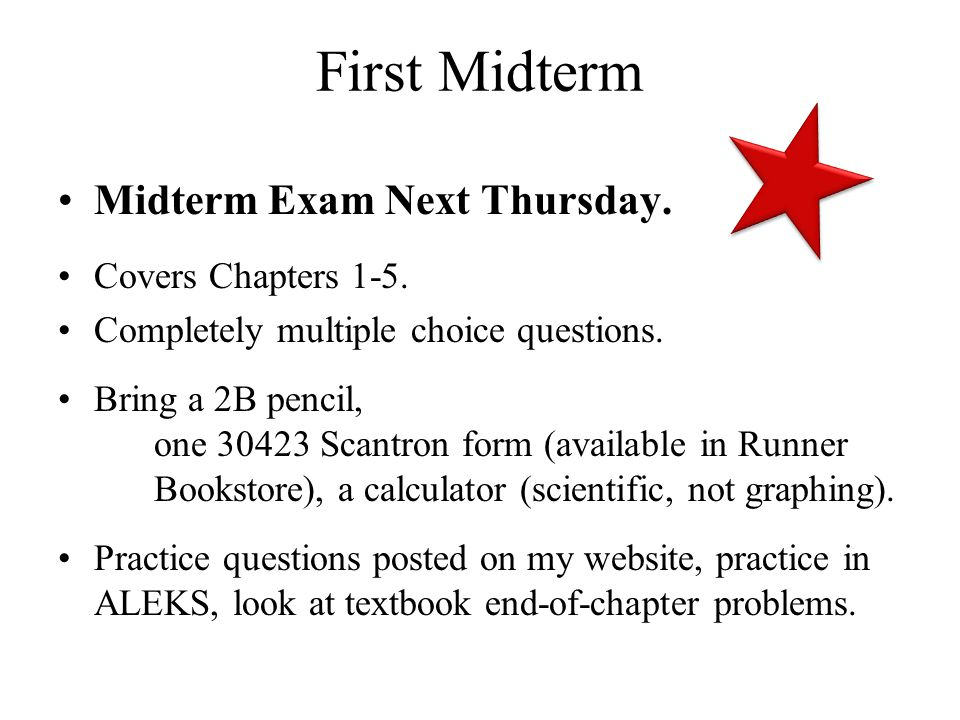 First Midterm Midterm Exam Next Thursday. Covers Chapters 1-5.