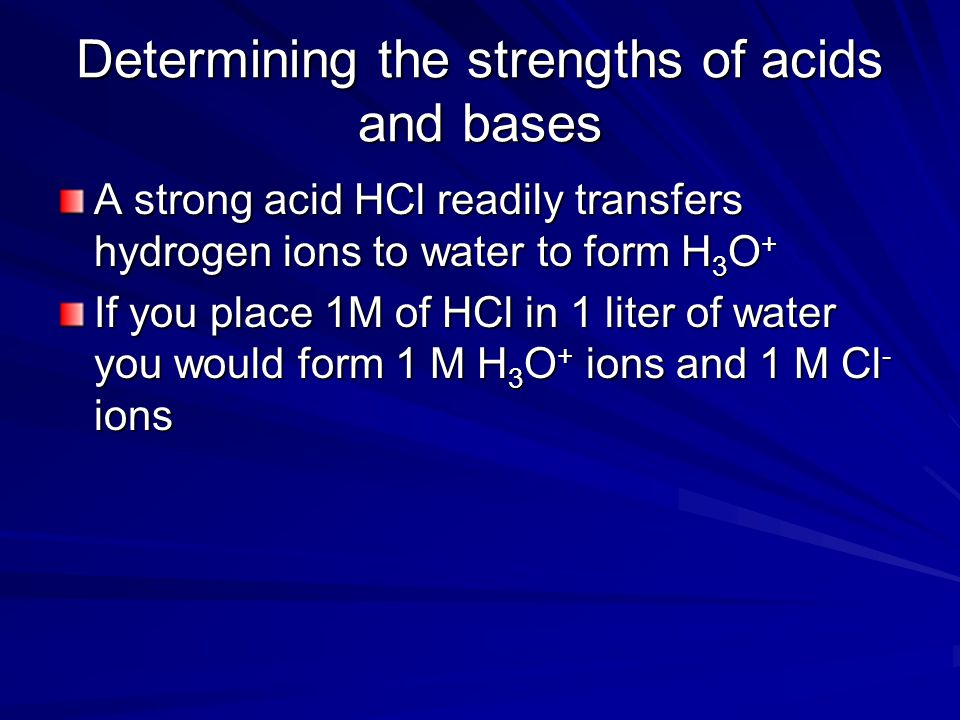 Determining the strengths of acids and bases