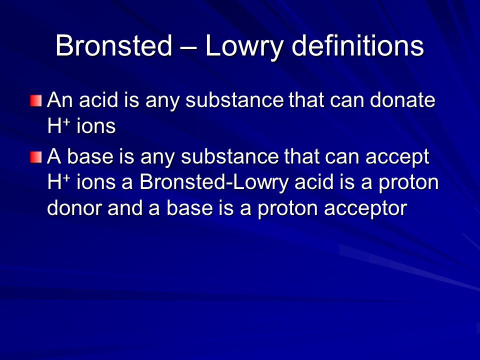 Bronsted – Lowry definitions