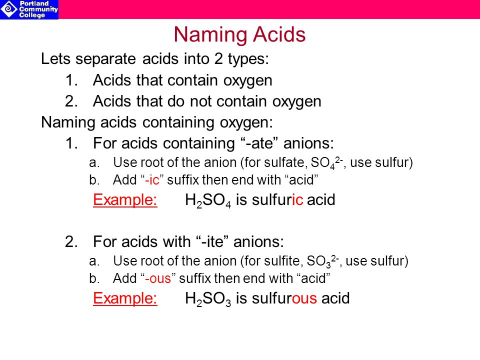 Naming Acids Lets separate acids into 2 types: