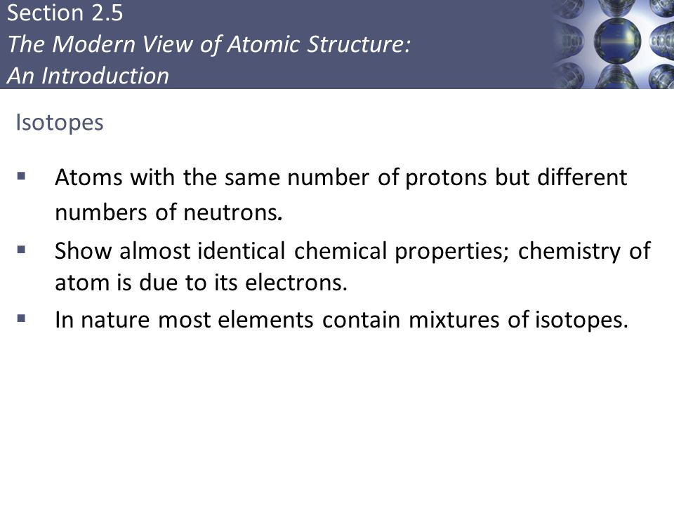 In nature most elements contain mixtures of isotopes.
