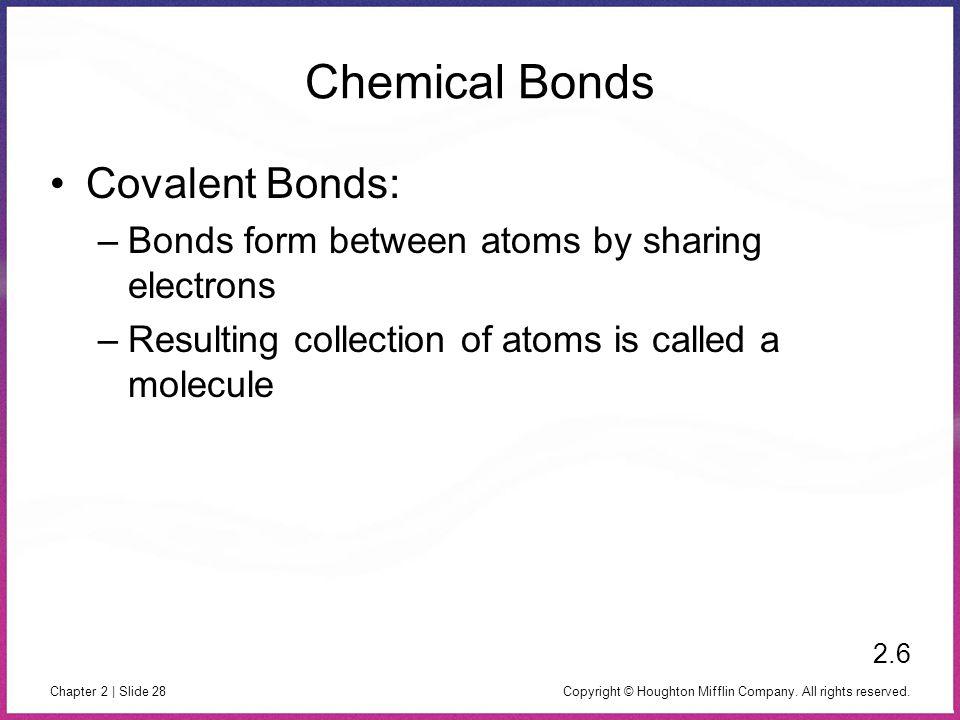 Chemical Bonds Covalent Bonds: