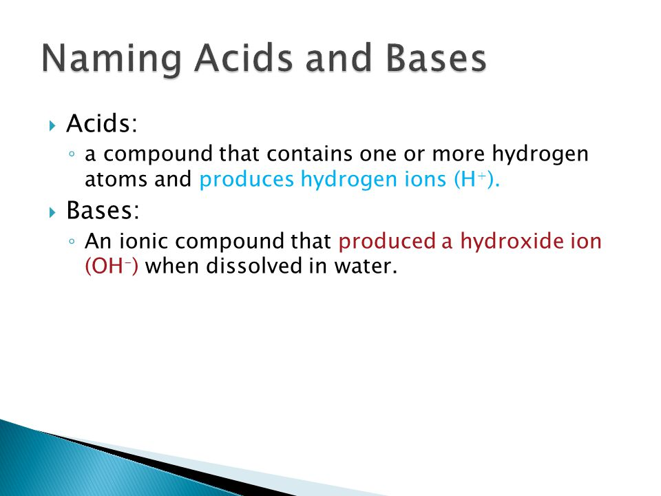 Naming Acids and Bases Acids: Bases: