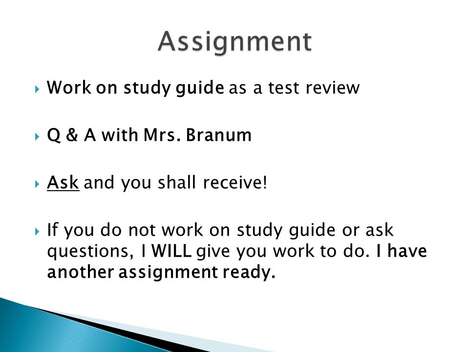 Assignment Work on study guide as a test review Q & A with Mrs. Branum