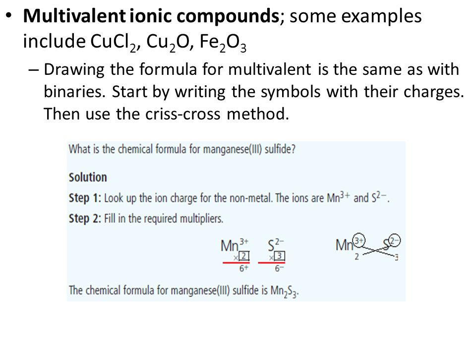Multivalent ionic compounds; some examples include CuCl2, Cu2O, Fe2O3