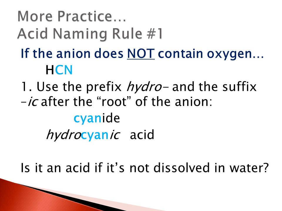 More Practice… Acid Naming Rule #1