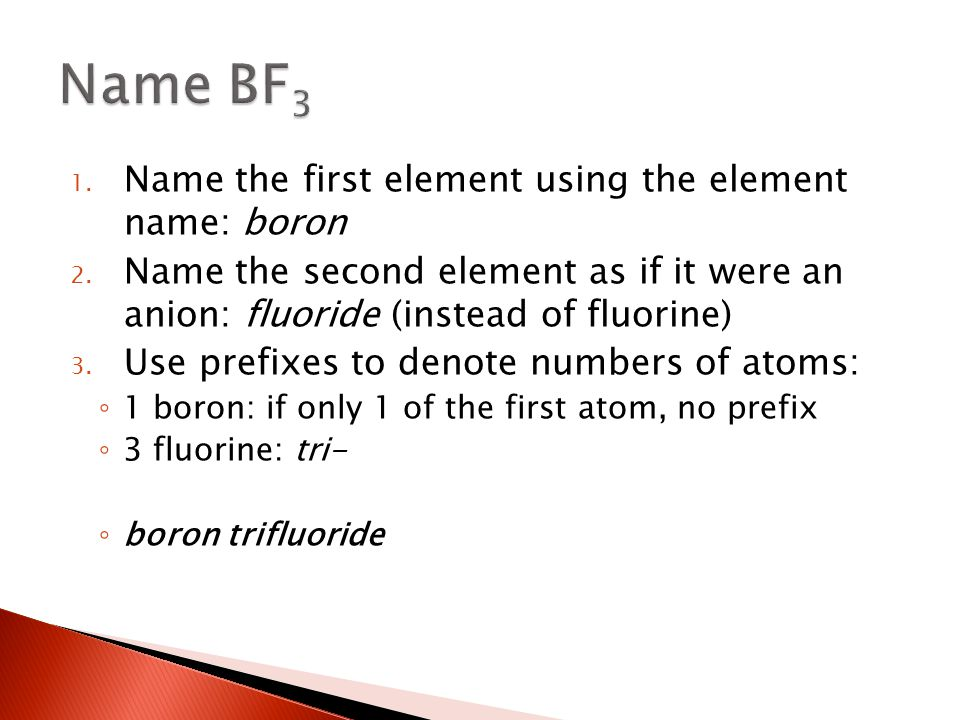 Name BF3 Name the first element using the element name: boron