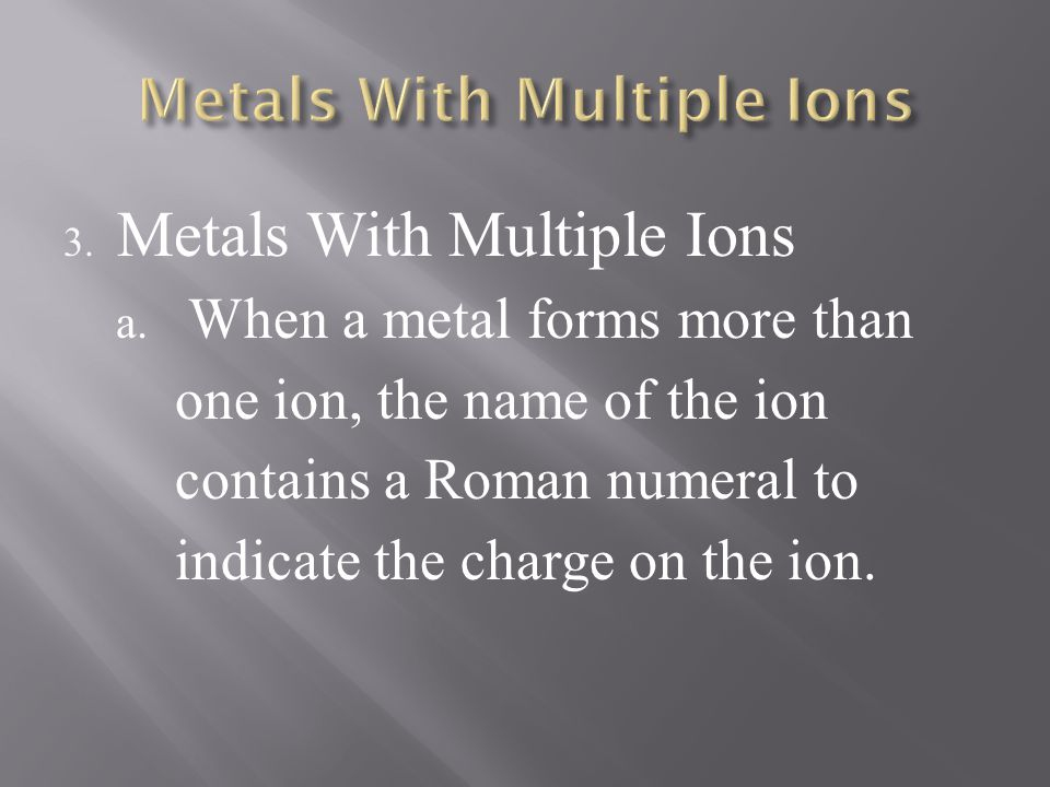 Metals With Multiple Ions