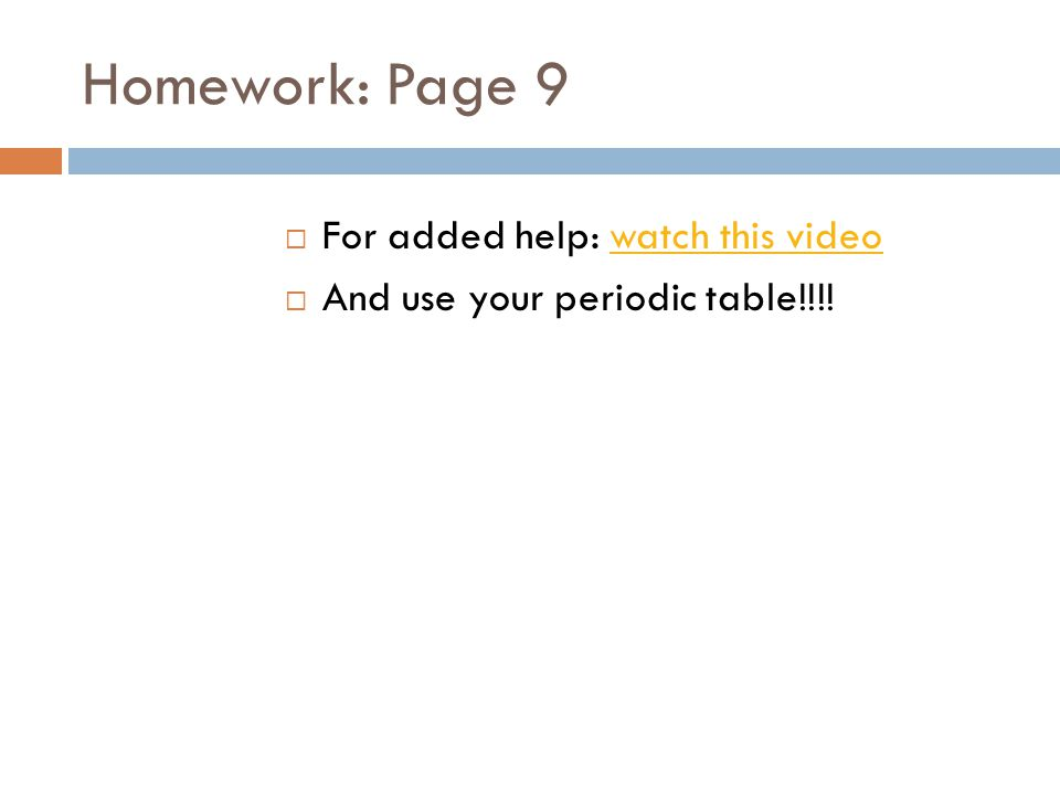 Homework: Page 9 For added help: watch this video