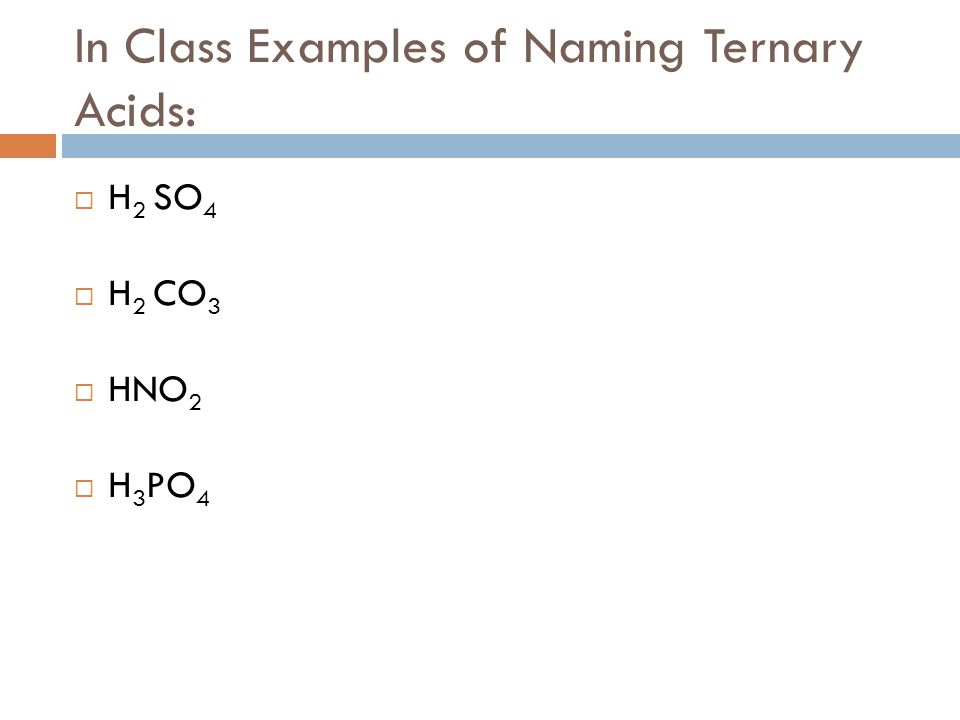 In Class Examples of Naming Ternary Acids: