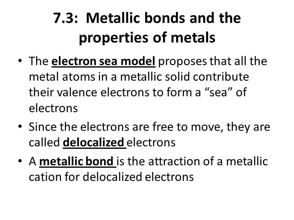 7.3: Metallic bonds and the properties of metals