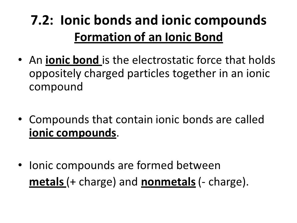 7.2: Ionic bonds and ionic compounds Formation of an Ionic Bond