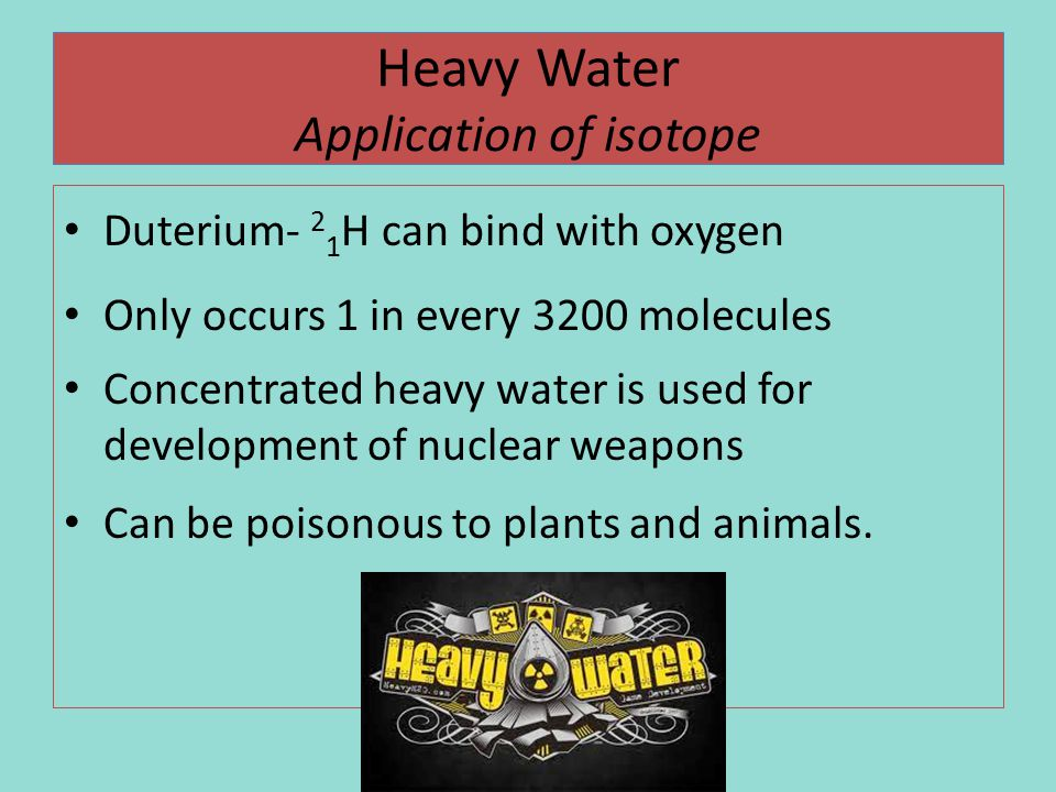 Heavy Water Application of isotope