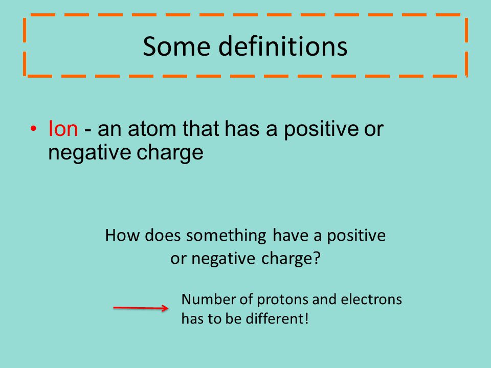 How does something have a positive or negative charge