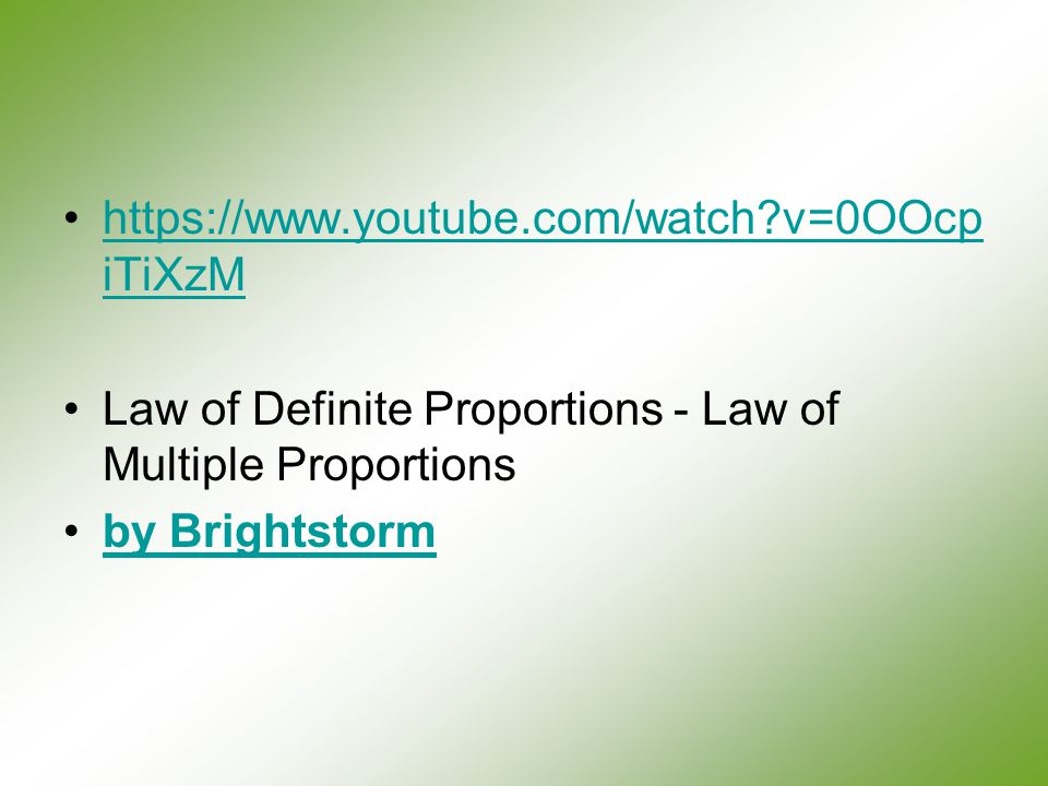 https://www.youtube.com/watch v=0OOcpiTiXzM Law of Definite Proportions - Law of Multiple Proportions.