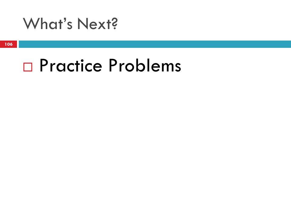 What's Next Practice Problems