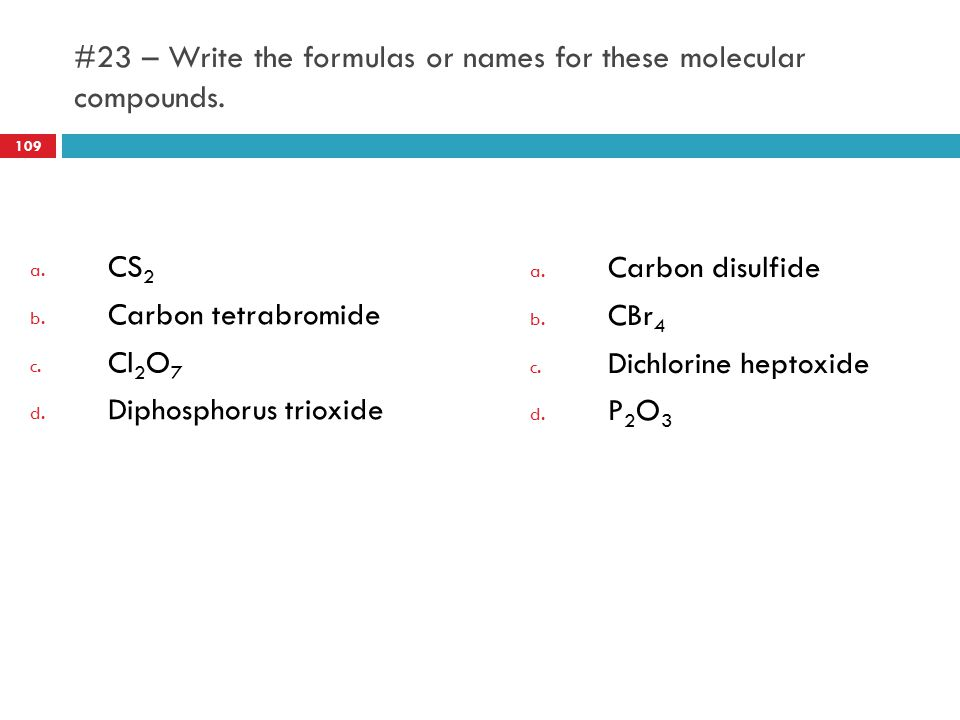 #23 – Write the formulas or names for these molecular compounds.