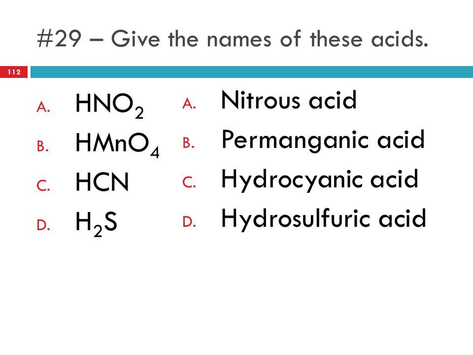#29 – Give the names of these acids.