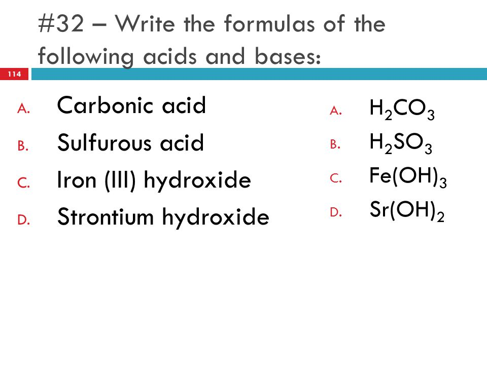 #32 – Write the formulas of the following acids and bases: