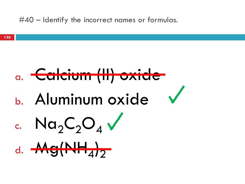 #40 – Identify the incorrect names or formulas.