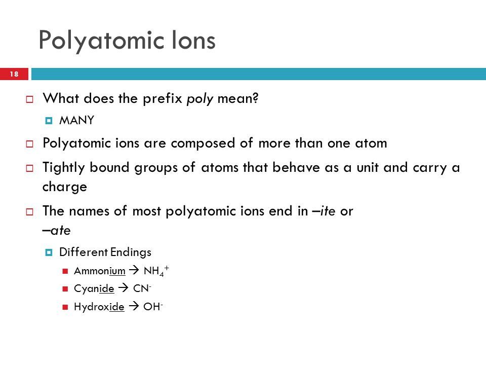 Polyatomic Ions What does the prefix poly mean