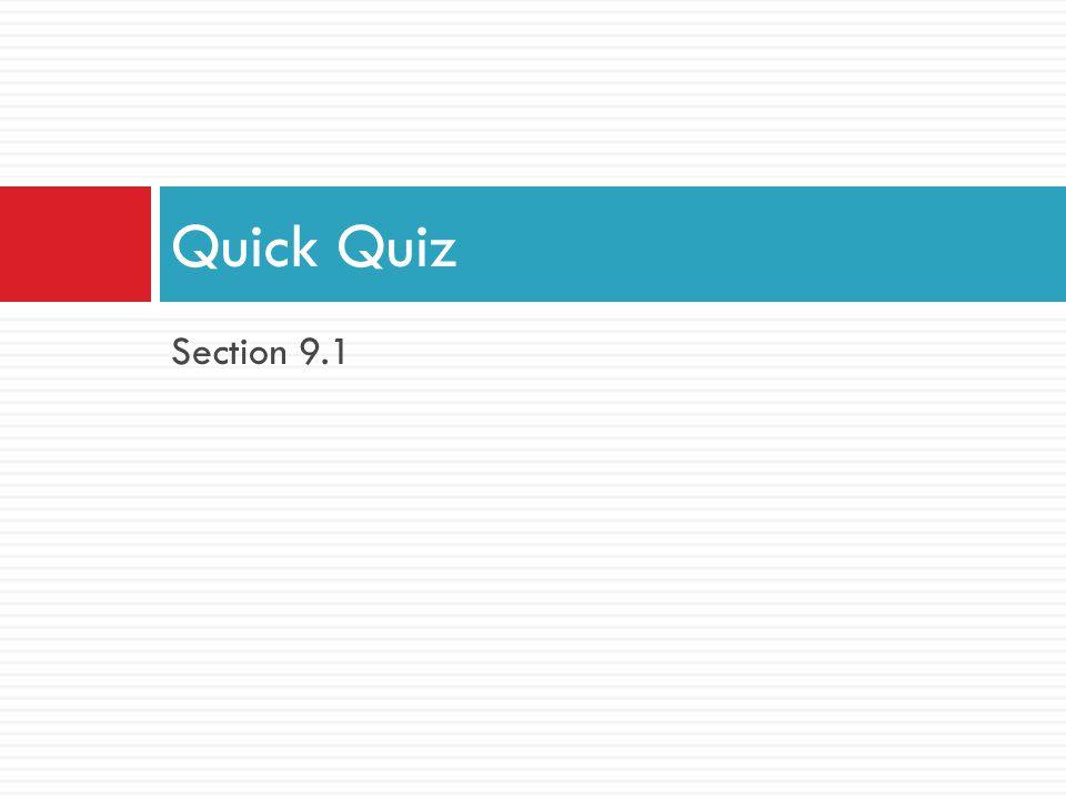 Quick Quiz Section 9.1