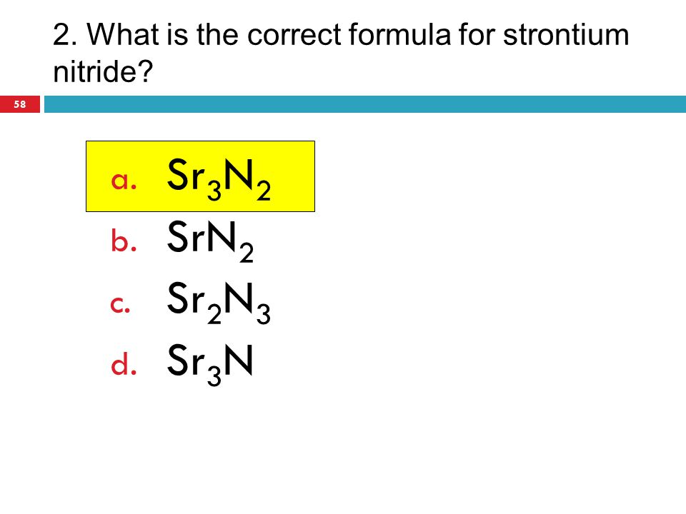 2. What is the correct formula for strontium nitride