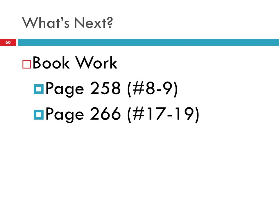 What's Next Book Work Page 258 (#8-9) Page 266 (#17-19)
