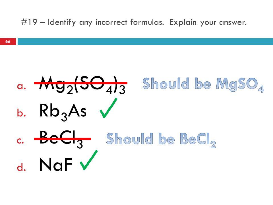 #19 – Identify any incorrect formulas. Explain your answer.