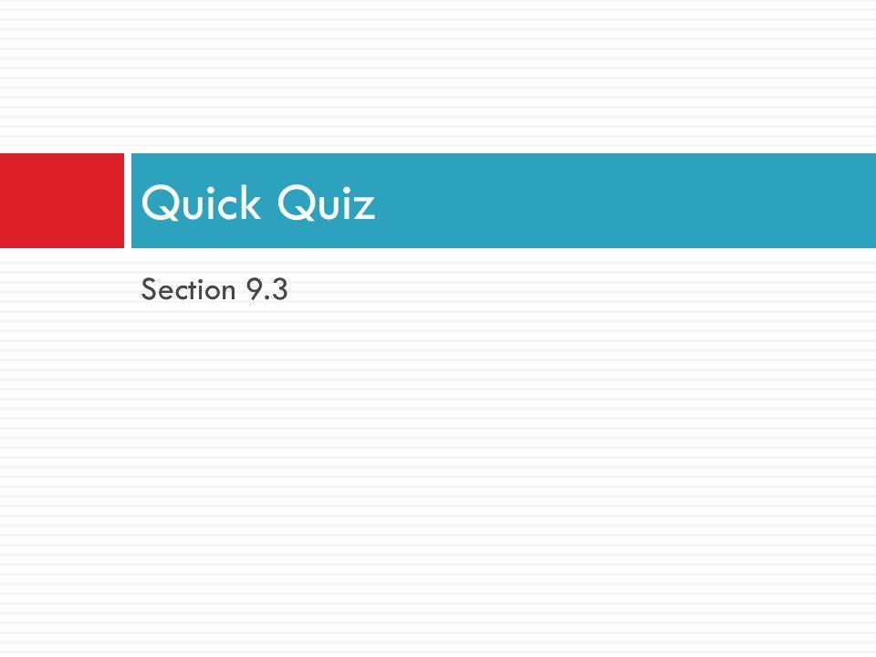 Quick Quiz Section 9.3