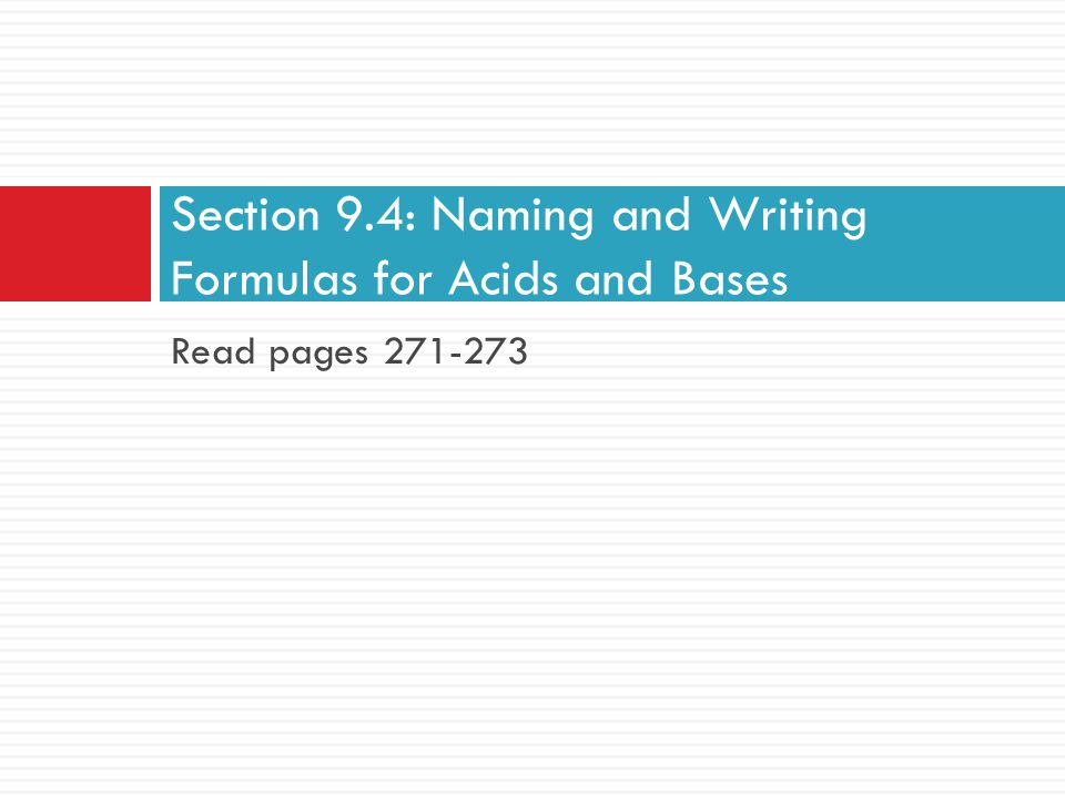 Section 9.4: Naming and Writing Formulas for Acids and Bases