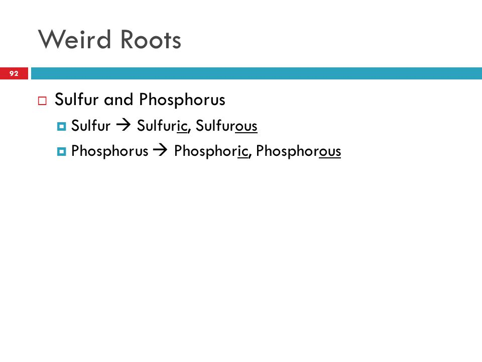 Weird Roots Sulfur and Phosphorus Sulfur  Sulfuric, Sulfurous