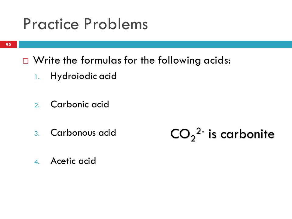 Practice Problems CO22- is carbonite