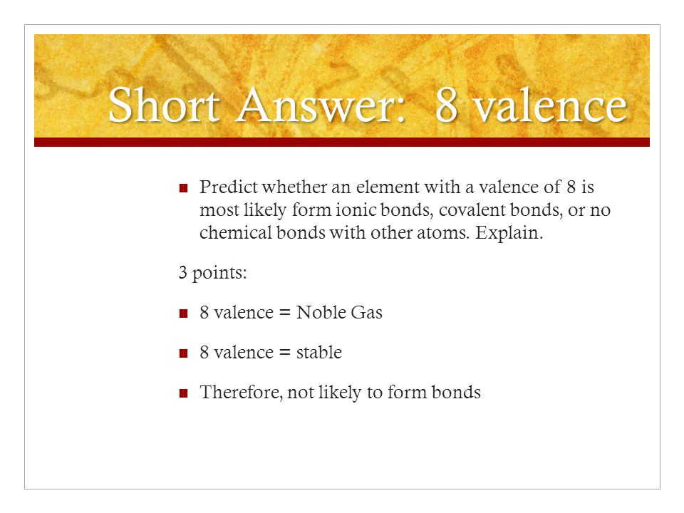 Short Answer: 8 valence