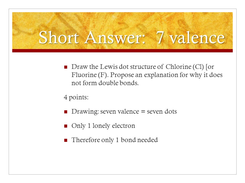 Short Answer: 7 valence