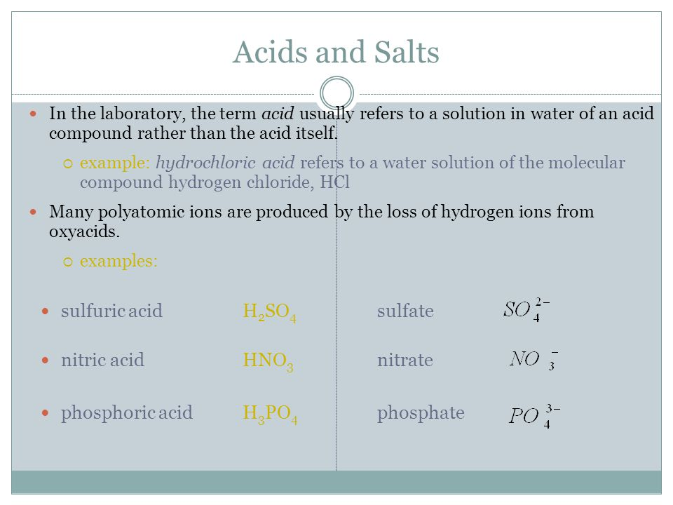 Acids and Salts sulfuric acid H2SO4 sulfate nitric acid HNO3 nitrate