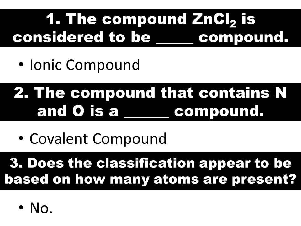 1. The compound ZnCl2 is considered to be _____ compound.