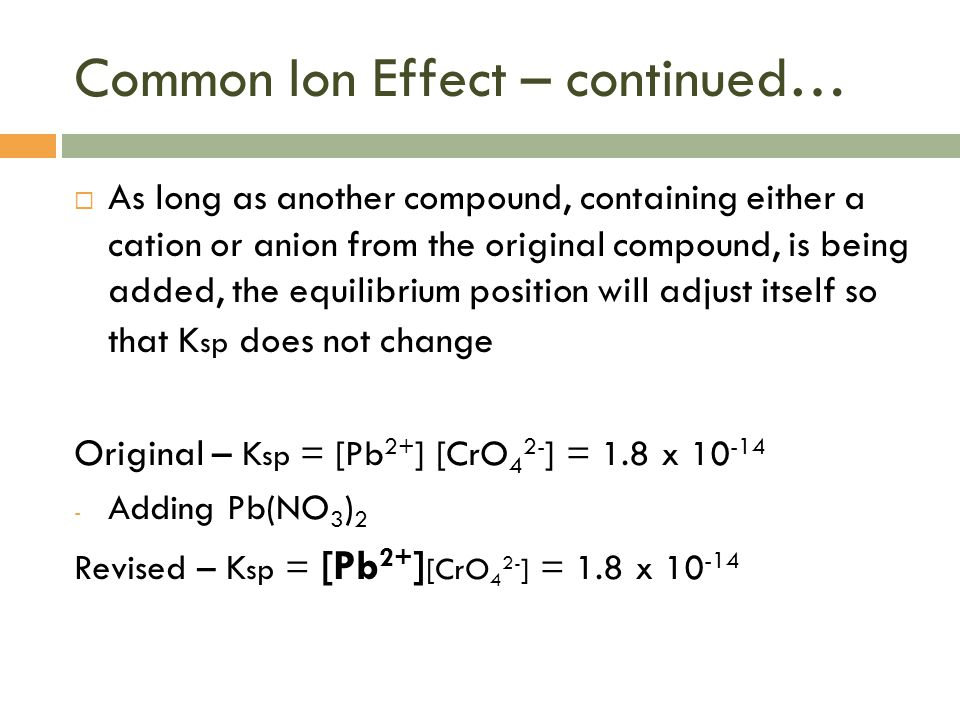 Common Ion Effect – continued…