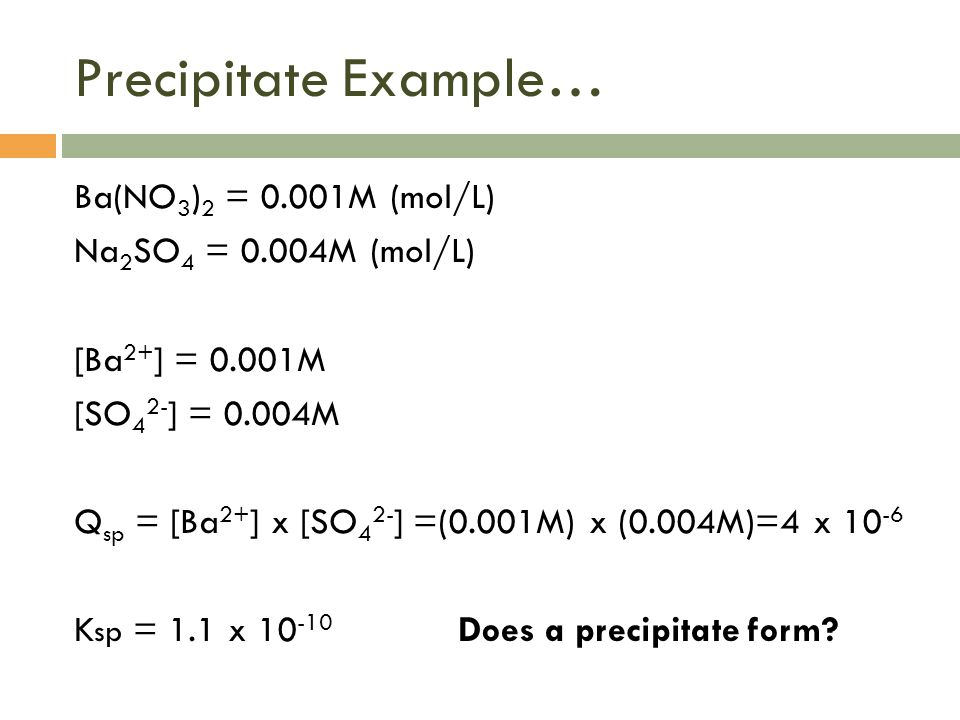 Precipitate Example…