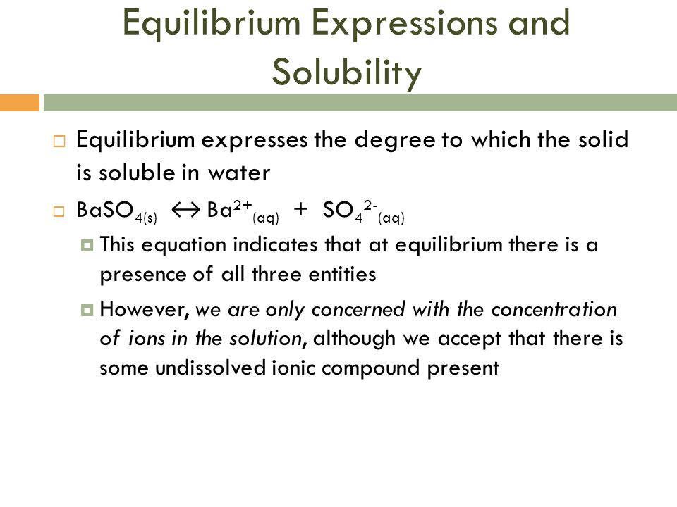 Equilibrium Expressions and Solubility