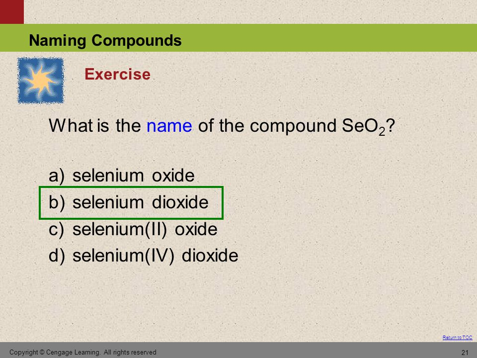 What is the name of the compound SeO2 a) selenium oxide