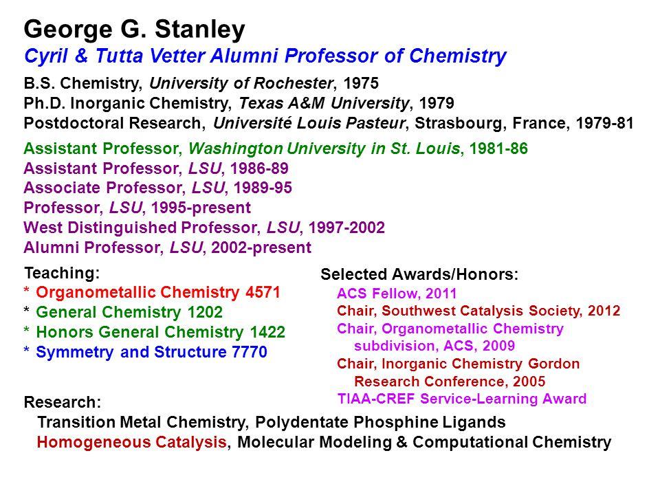 George G. Stanley Cyril & Tutta Vetter Alumni Professor of Chemistry