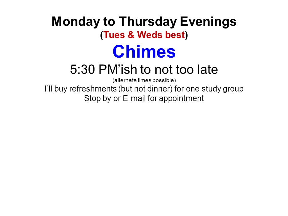 Chimes Monday to Thursday Evenings 5:30 PM'ish to not too late