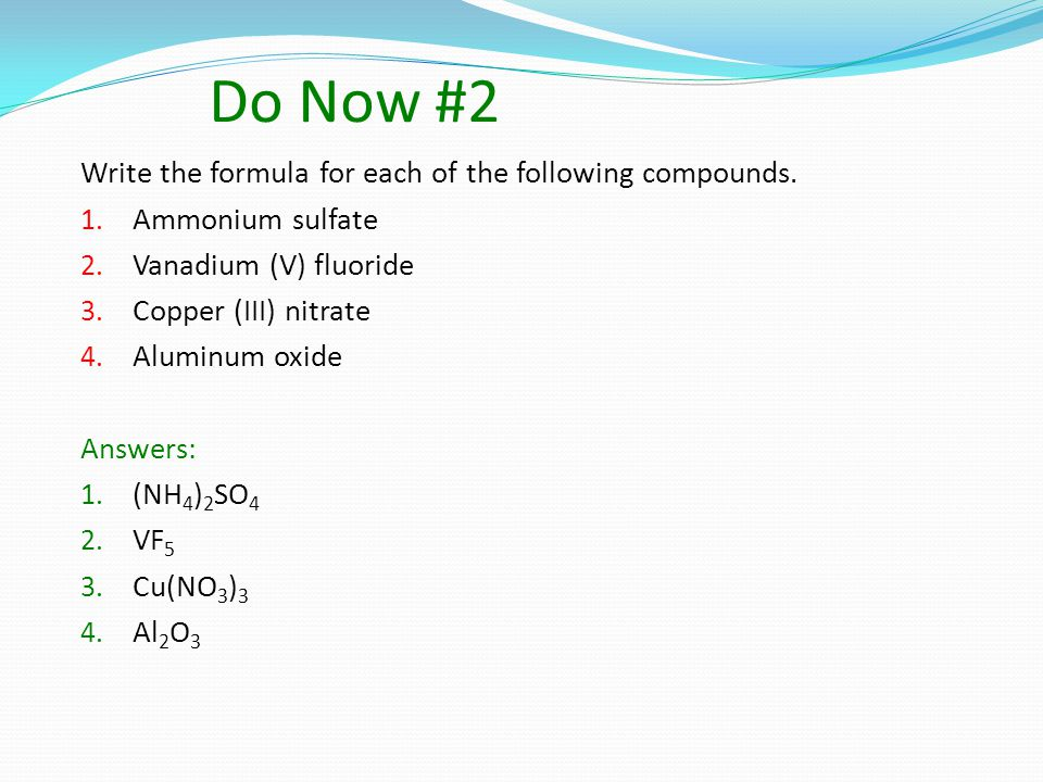 Do Now #2 Write the formula for each of the following compounds.